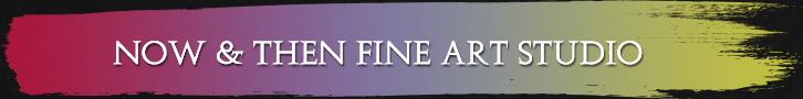 Now & Then Fine Art Studio